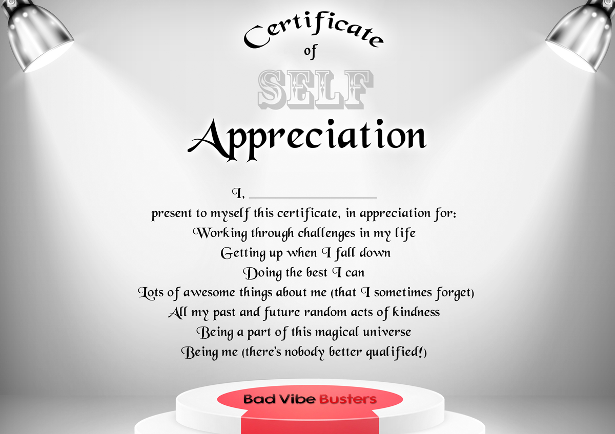 Self Appreciation Certificate | Bad Vibe Busters